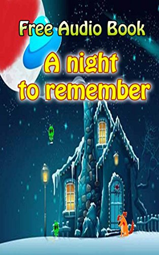 Value books for kids: A night to remember  | (FREE AUDIO): Bedtime story for kids ages 1-7 : Funny kid story (English Edition) (Audio Kinder Free)