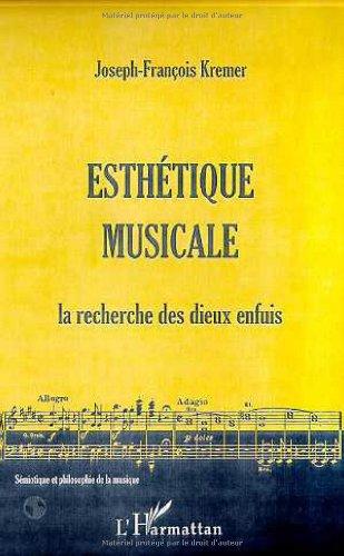 Esthétique musicale - La recherche des dieux enfuis