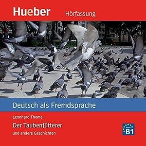 Der Taubenfütterer und andere Geschichten - Deutsch als Fremdsprache