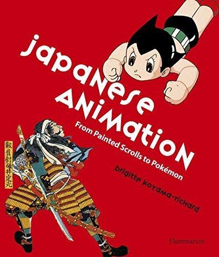 Japanese Animation: From Painted Scrolls to Pokemon by Brigette Koyama-Richard (2015-10-20)