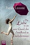 Die Liebe ist ein guter Grund, den Ärmelkanal zu durchschwimmen von Patrice Leconte