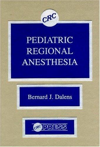 Pediatric Regional Anesthesia by Bernard J. Dalens (1989-12-21)