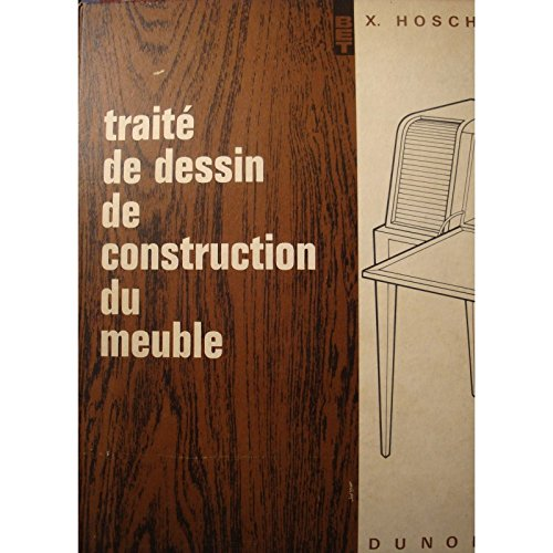 X. HOSCH traité de dessin de construction du meuble 1964 Dunod - ebeniste