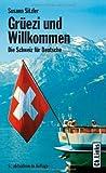 Grüezi und Willkommen. Die Schweiz für Deutsche - Susann Sitzler