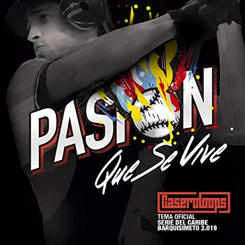 Pasión Que Se Vive (Tema Oficial Serie del Caribe 2019) (Caribe Serie Del)