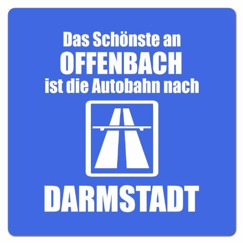 Artdiktat Auto Aufkleber - Anti Offenbach - Das Schönste an Offenbach ist die Autobahn nach Darmstadt, 20 cm x 20 cm (Kicker-auto-aufkleber)