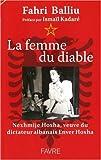 La femme du diable : Nexhmije Hoxha, veuve du dictateur albanais Enver Hoxha