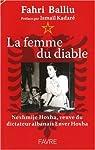 La femme du diable : Nexhmije Hoxha, veuve du dictateur albanais Enver Hoxha par Balliu