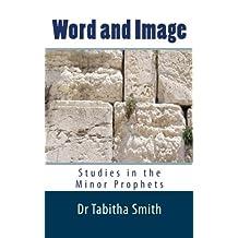 Word & Image: Studies in the Old Testament Minor Prophets