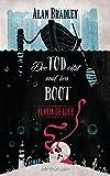 Flavia de Luce 9 - Der Tod sitzt mit im Boot: Roman von Alan Bradley