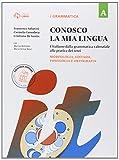 Conosco la mia lingua. Vol. A. Per la Scuola media. Con e-book. Con espansione online: 1