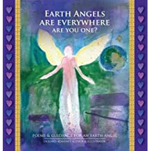 Earth Angels are Everywhere are You One?: Poems & Guidance for an Earth Angel