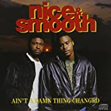Songtexte von Nice & Smooth - Ain't a Damn Thing Changed