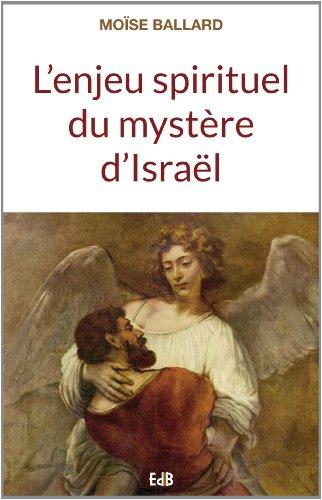 L'enjeu spirituel du mystère d'Israël