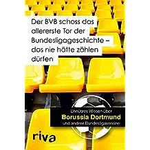 Der BVB schoss das allererste Tor der Bundesligageschichte - das nie hätte zählen dürfen: Unnützes Wissen über Borussia Dortmund und andere Bundesligavereine