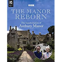 The Manor Reborn: The Transformation of Avebury Manor