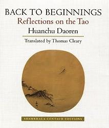 Back to Beginnings (Shambhala Centaur Editions) by Huanchu Daoren (1998-06-01)
