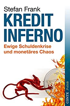 Kreditinferno: Ewige Schuldenkrise und monetäres Chaos (Conte Politik 4)