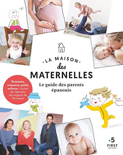 La maison des maternelles-Le guide des parents épanouis -