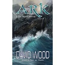 Ark: A Dane Maddock Adventure (Dane Maddock Adventures) (Volume 7) by David Wood (2015-08-16)