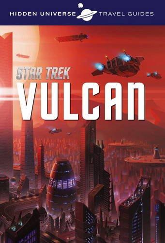 Hidden Universe Travel Guide: Star Trek: Vulcan por Dayton Ward