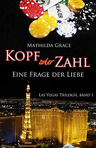 Kopf oder Zahl: Eine Frage der Liebe (Las Vegas Trilogie 1)