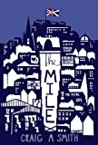 The Mile by Craig  A Smith
