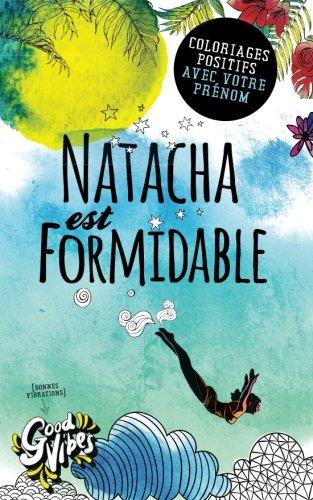 Natacha est formidable: Coloriages positifs avec votre prénom par Procrastineur