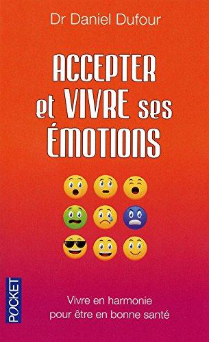 Accepter et vivre ses émotions par Daniel DUFOUR