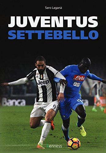 Juventus settebello (Sport ed esercizio fisico) por Saro Laganà