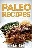 Best Paleo Recipes - Paleo Recipes: Scrumptious Gluten Free Paleo Recipes For Review