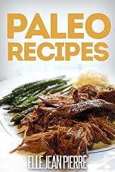 Paleo Recipes: Scrumptious Gluten Free Paleo Recipes For Breakfast, Dinner, And Dessert. (Simple Paleo Recipe Series) (English Edition)