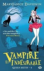 Vampire et Indésirable: Queen Betsy, T8