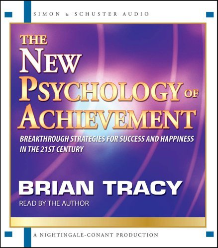 The New Psychology of Achievement by Brian Tracy (2009-08-18)