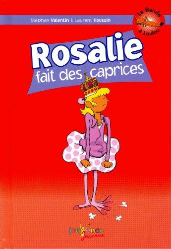 La Bande à Loulou, Tome 8 : Rosalie fait des caprices par Stephan Valentin