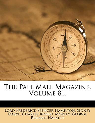 The Pall Mall Magazine, Volume 8.