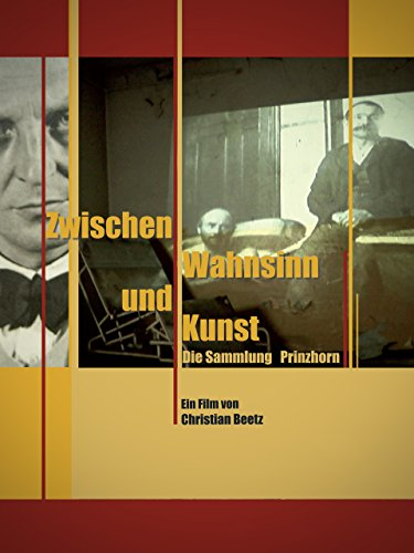 Zwischen Wahnsinn und Kunst - Die Sammlung Prinzhorn