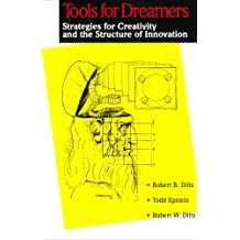 Tools for Dreamers: Strategies for Creativity: Strategies for Creativity and the Structure of Innovation