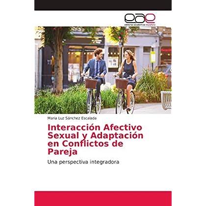 Interacción Afectivo Sexual y Adaptación en Conflictos de Pareja: Una perspectiva integradora