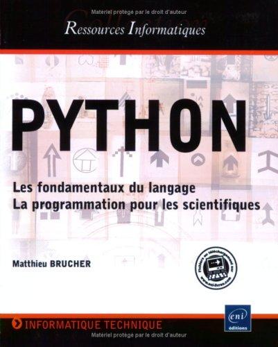 Python - Les Fondamentaux du langage - La Programmation pour les scientifiques par Matthieu Brucher