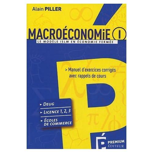 Macroéconomie : Tome 1. Le modèle ISLM en économie fermée de Piller. Alain (2005) Broché