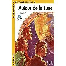 AUTOUR DE LA LUNE+CD MP3 (Lectures Cle En Francais Facile: Niveau 1)