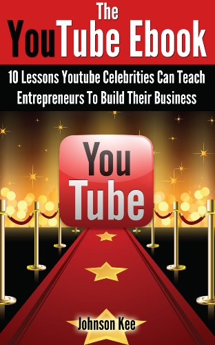 The Youtube Ebook - 10 Lessons Youtube Celebrities Can Teach ...