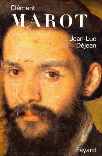 Clément Marot (Biographies Littéraires) par Jean-Luc Déjean
