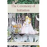 The Ceremony of Initiation - Cornerstone Edition (English Edition)
