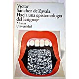 Hacia una epistemología del lenguaje. Cuatro ensayos