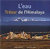 L'Eau : Trésor de l'Himalaya