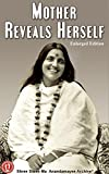Mother Reveals Herself (Enlarged Edition): (Early period of Mātri Līlā: 1896-1932)