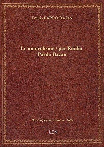 Le naturalisme / parEmiliaPardo Bazan