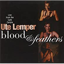 Ute Lemper - Blood & Feathers (Live from the Café Carlyle) [Import anglais]
